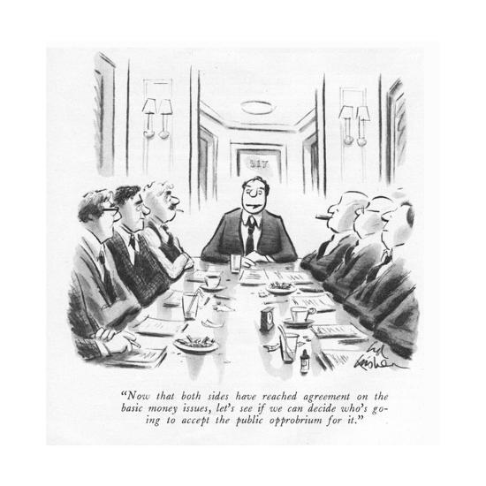 now-that-both-sides-have-reached-agreement-on-the-basic-money-issues-let-new-yorker-cartoon_u-l-ptyfn30